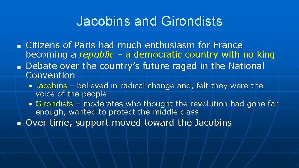 Jacobins and Girondists n n Citizens of Paris had much enthusiasm for France becoming