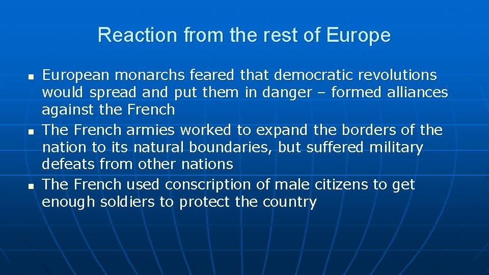 Reaction from the rest of Europe n n n European monarchs feared that democratic