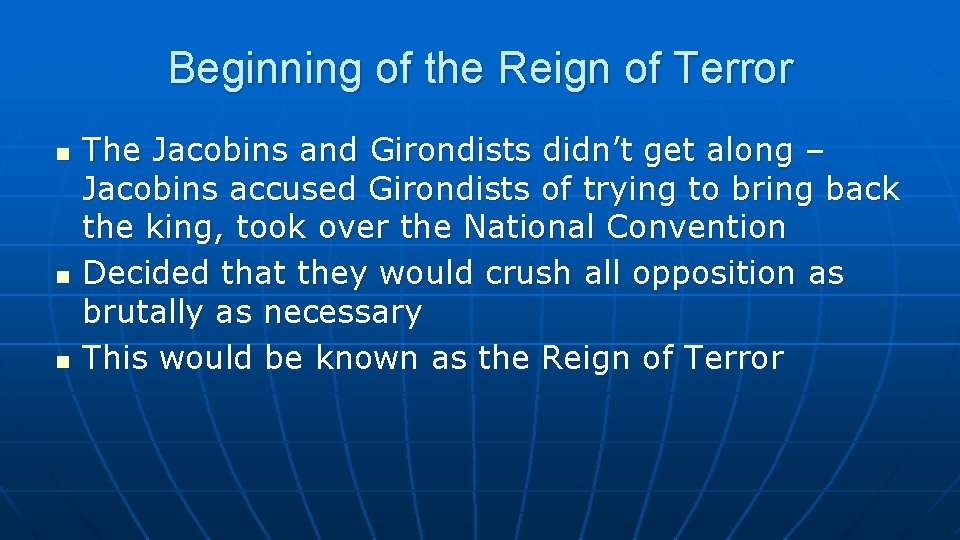 Beginning of the Reign of Terror n n n The Jacobins and Girondists didn't