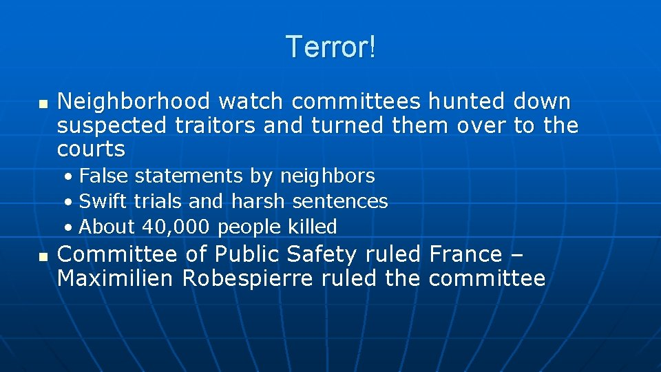 Terror! n Neighborhood watch committees hunted down suspected traitors and turned them over to