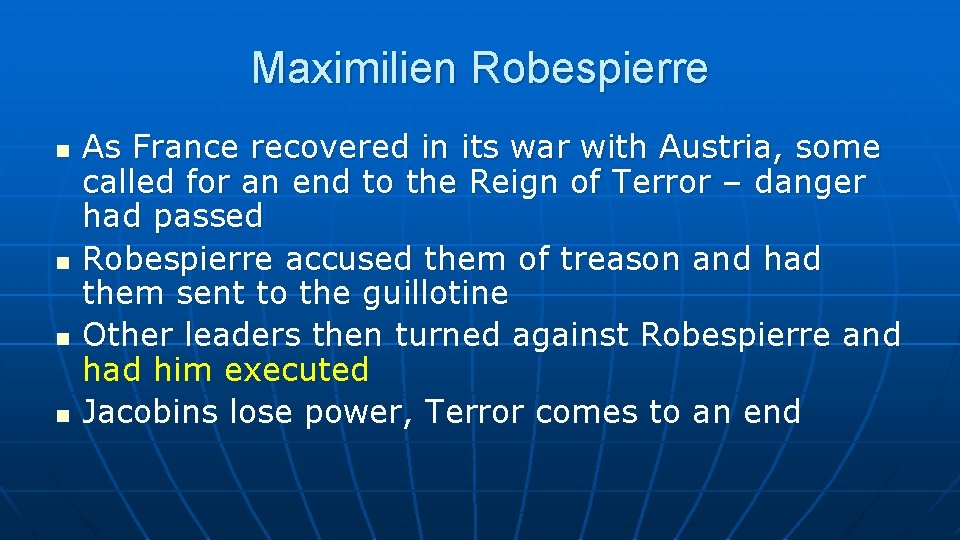Maximilien Robespierre n n As France recovered in its war with Austria, some called