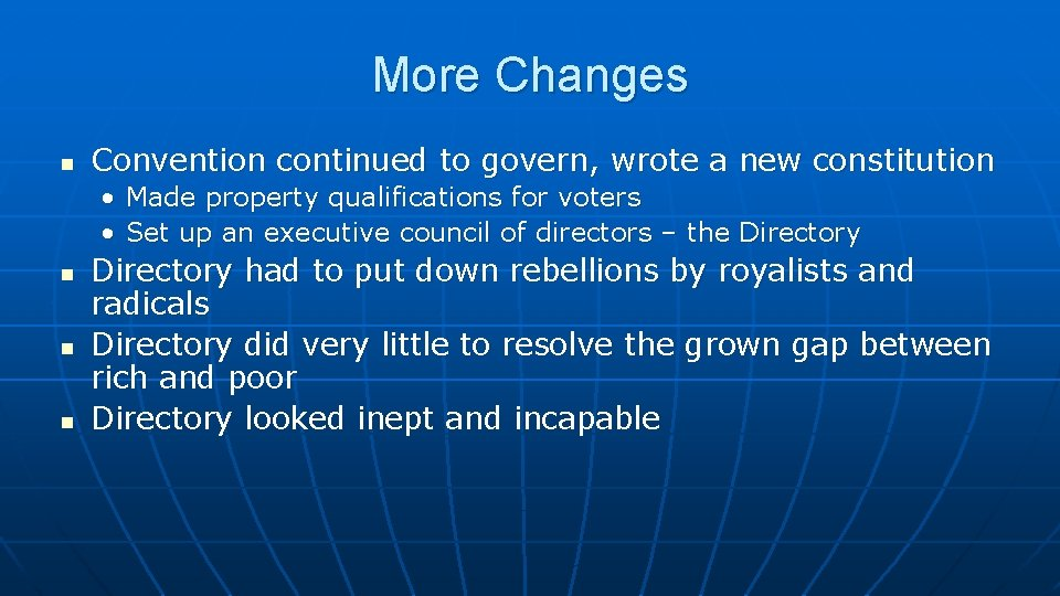More Changes n Convention continued to govern, wrote a new constitution • Made property
