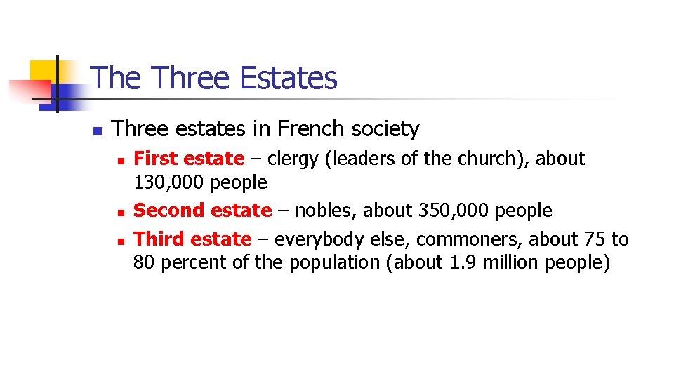 The Three Estates n Three estates in French society n n n First estate