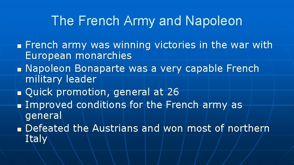 The French Army and Napoleon n n French army was winning victories in the