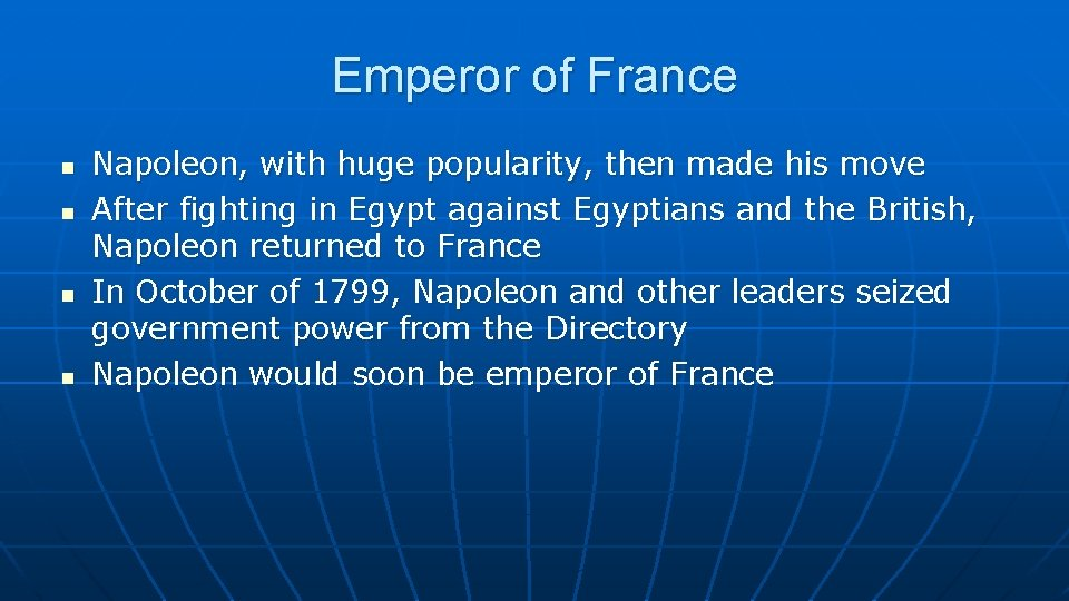 Emperor of France n n Napoleon, with huge popularity, then made his move After