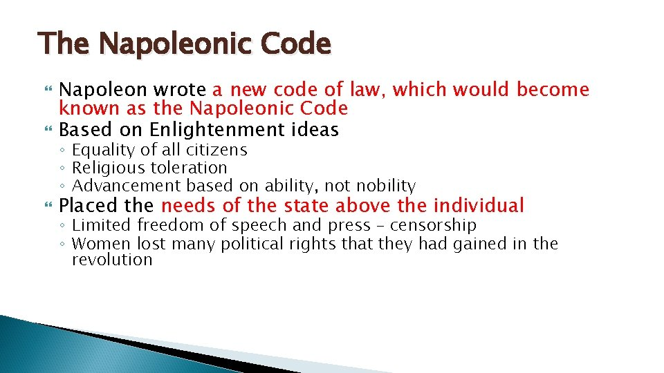 The Napoleonic Code Napoleon wrote a new code of law, which would become known