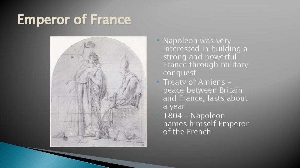 Emperor of France Napoleon was very interested in building a strong and powerful France