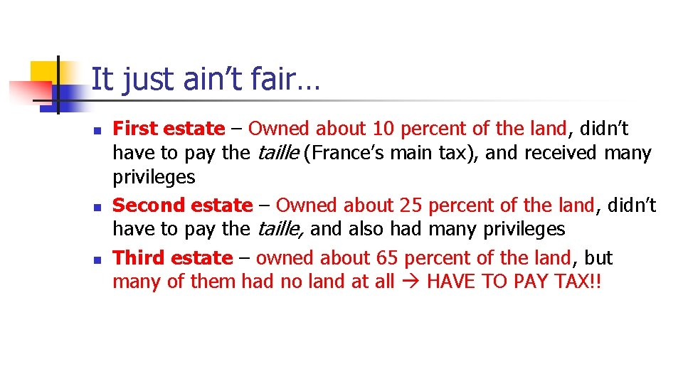 It just ain't fair… n n n First estate – Owned about 10 percent