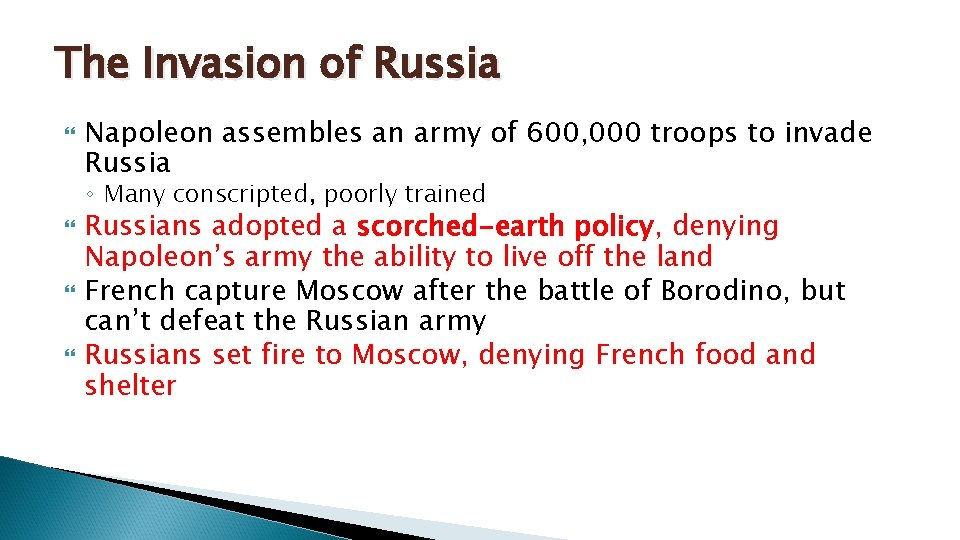 The Invasion of Russia Napoleon assembles an army of 600, 000 troops to invade