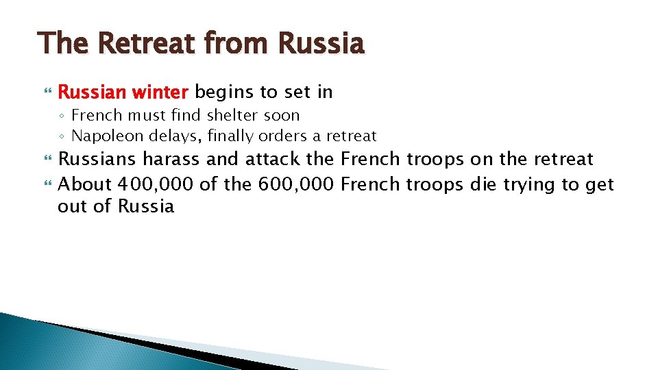 The Retreat from Russian winter begins to set in ◦ French must find shelter