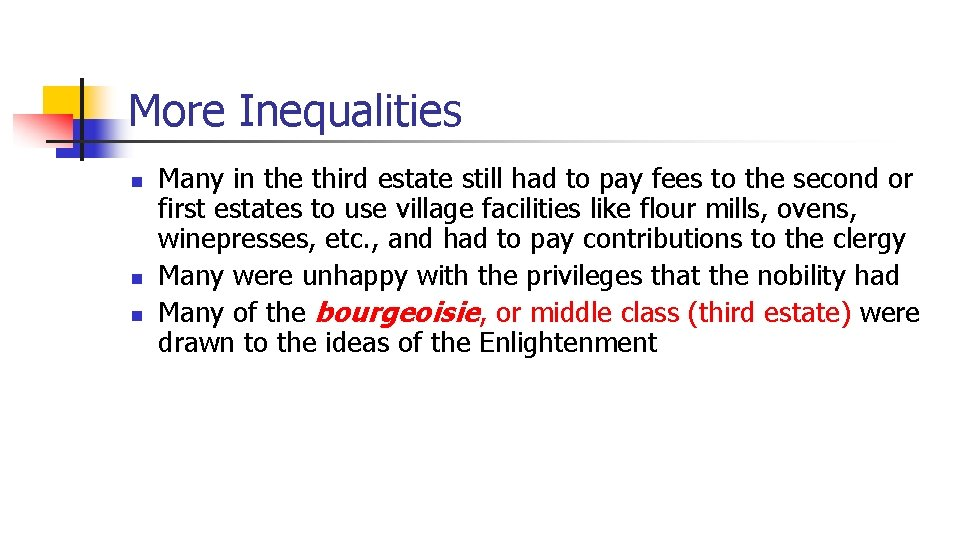 More Inequalities n n n Many in the third estate still had to pay