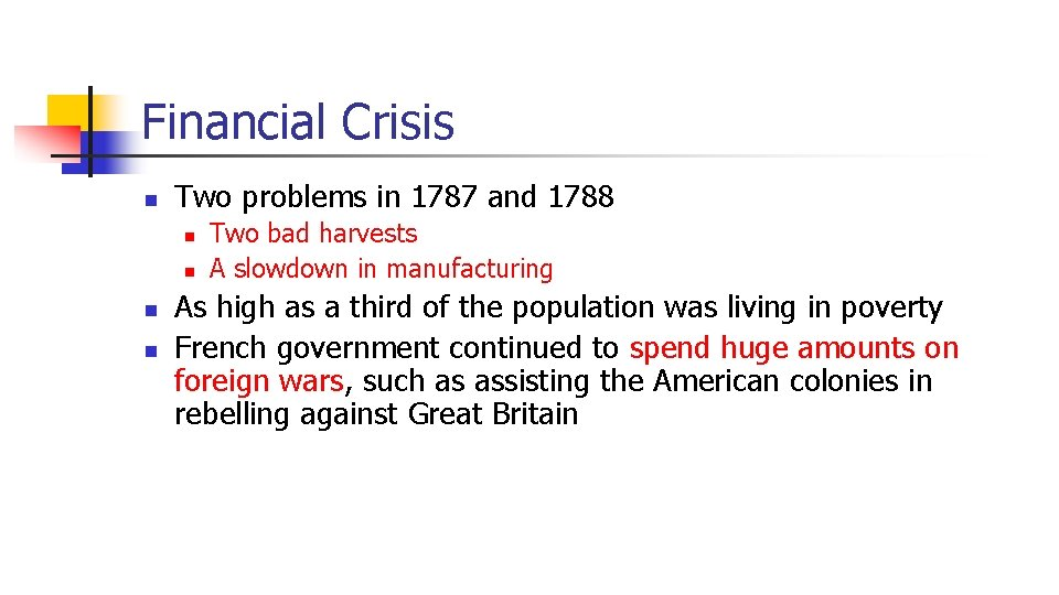 Financial Crisis n Two problems in 1787 and 1788 n n Two bad harvests