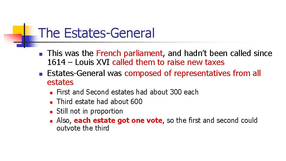 The Estates-General n n This was the French parliament, and hadn't been called since