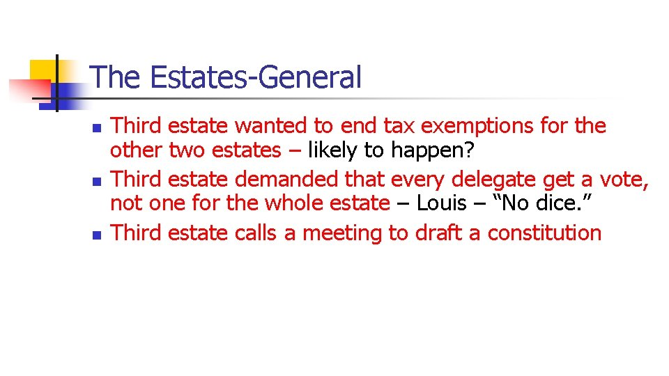 The Estates-General n n n Third estate wanted to end tax exemptions for the