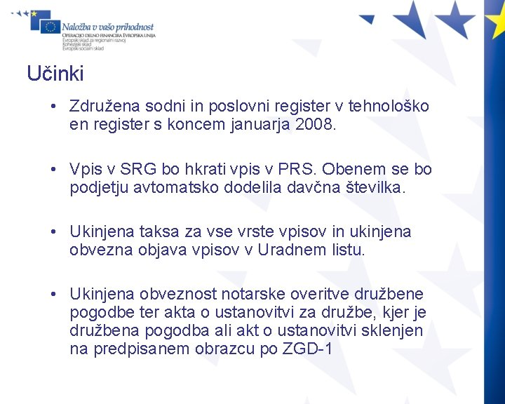 Učinki • Združena sodni in poslovni register v tehnološko en register s koncem januarja
