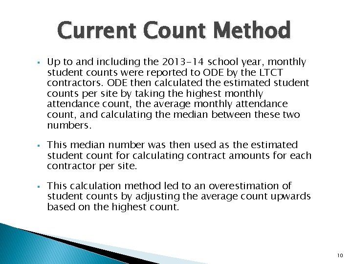 Current Count Method § § § Up to and including the 2013 -14 school