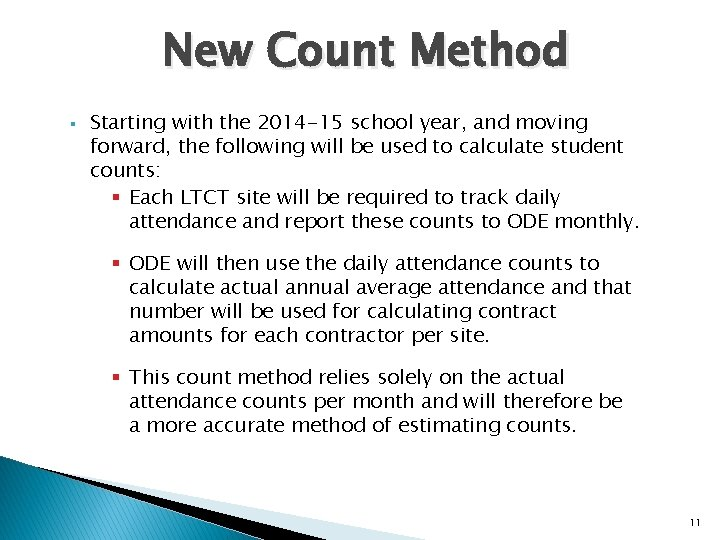New Count Method § Starting with the 2014 -15 school year, and moving forward,