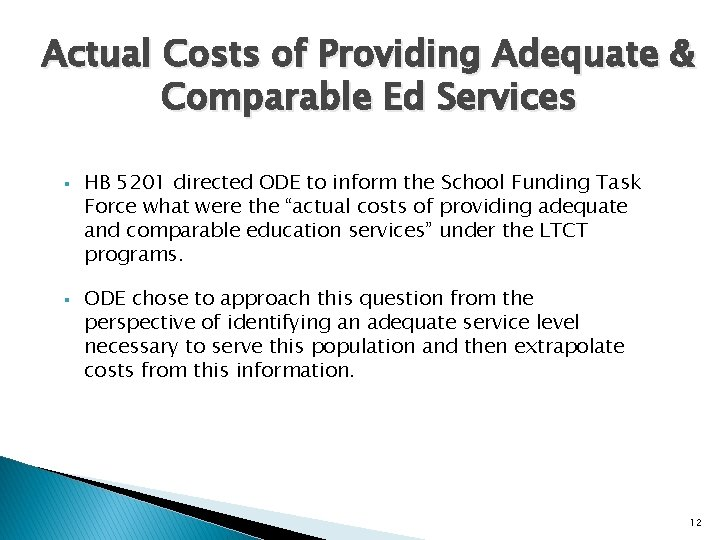 Actual Costs of Providing Adequate & Comparable Ed Services § § HB 5201 directed