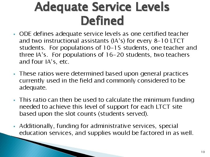 Adequate Service Levels Defined § § ODE defines adequate service levels as one certified