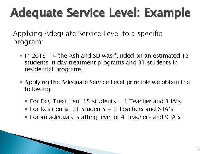 Adequate Service Level: Example Applying Adequate Service Level to a specific program: § In