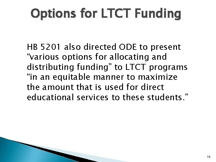 """Options for LTCT Funding HB 5201 also directed ODE to present """"various options for"""