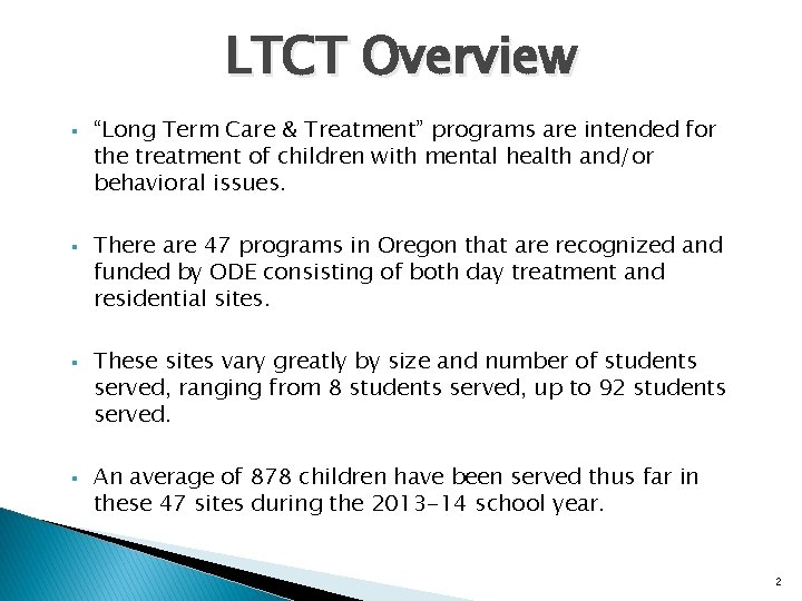 """LTCT Overview § § """"Long Term Care & Treatment"""" programs are intended for the"""