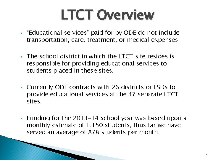 """LTCT Overview § § """"Educational services"""" paid for by ODE do not include transportation,"""