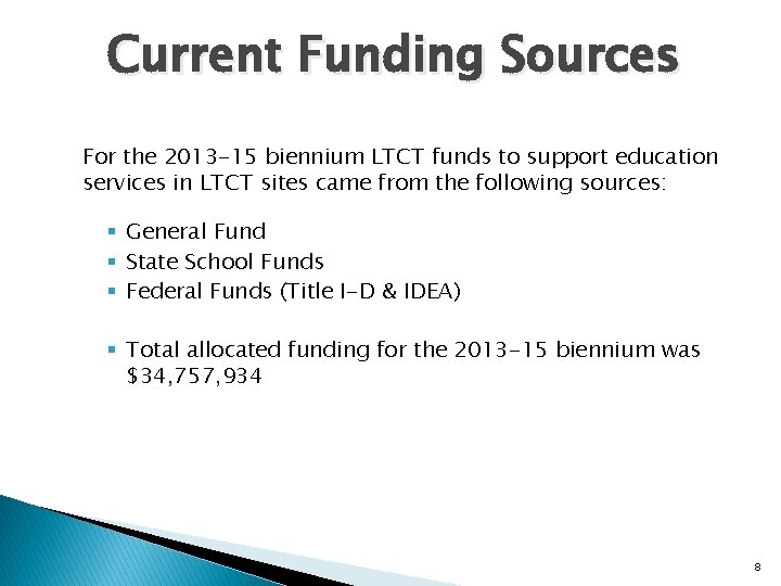 Current Funding Sources For the 2013 -15 biennium LTCT funds to support education services