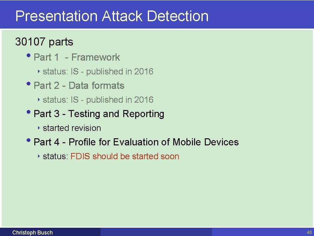 Presentation Attack Detection 30107 parts • Part 1 - Framework ‣ status: IS -