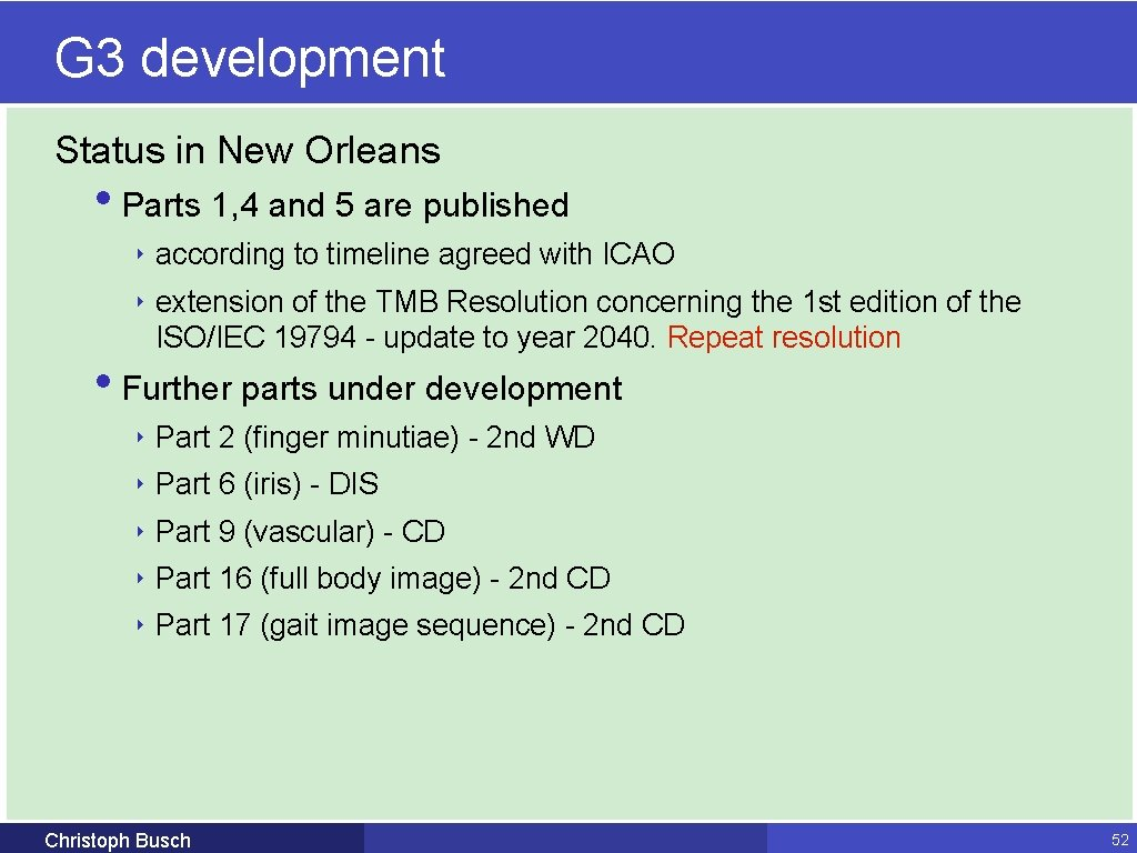G 3 development Status in New Orleans • Parts 1, 4 and 5 are