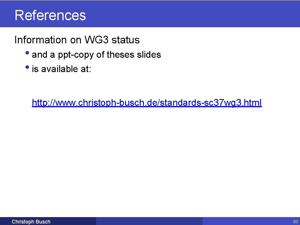 References Information on WG 3 status • and a ppt-copy of theses slides •