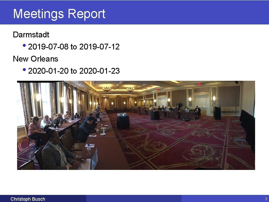 Meetings Report Darmstadt • 2019 -07 -08 to 2019 -07 -12 New Orleans •