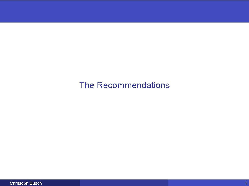 The Recommendations Christoph Busch 9