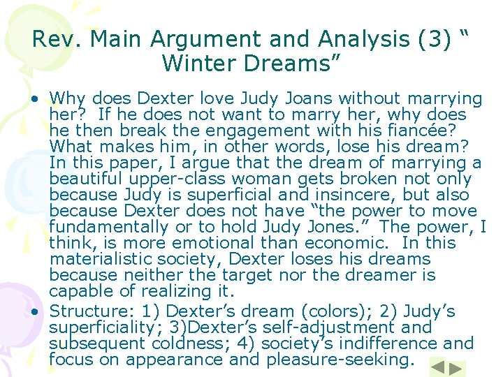 """Rev. Main Argument and Analysis (3) """" Winter Dreams"""" • Why does Dexter love"""