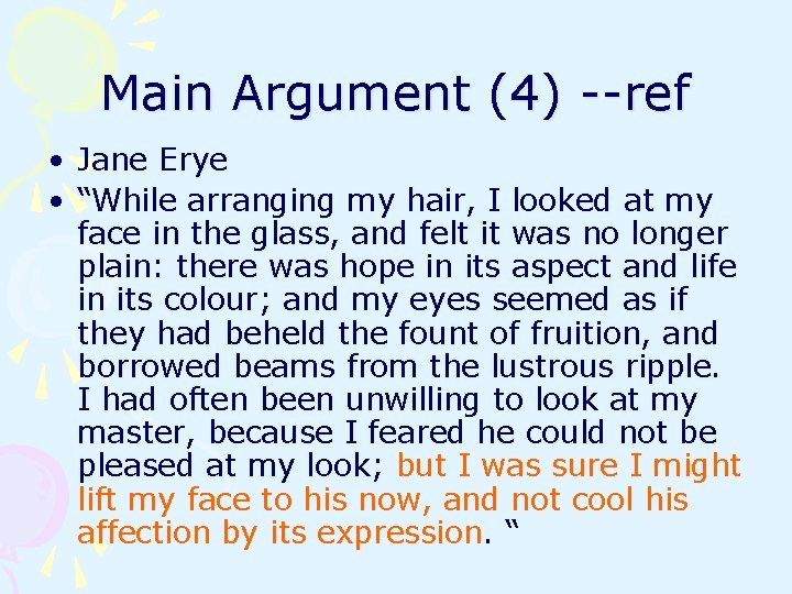 """Main Argument (4) --ref • Jane Erye • """"While arranging my hair, I looked"""