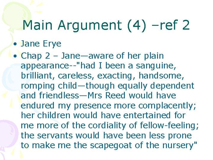 Main Argument (4) –ref 2 • Jane Erye • Chap 2 – Jane—aware of
