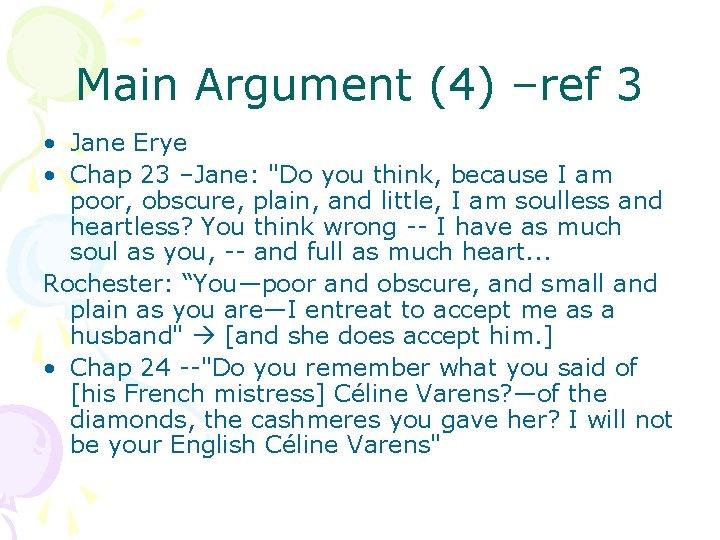 "Main Argument (4) –ref 3 • Jane Erye • Chap 23 –Jane: ""Do you"