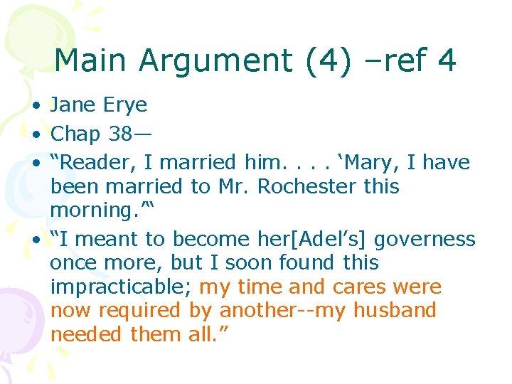 """Main Argument (4) –ref 4 • Jane Erye • Chap 38— • """"Reader, I"""