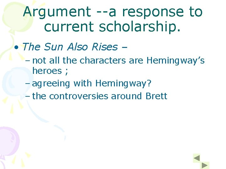 Argument --a response to current scholarship. • The Sun Also Rises – – not