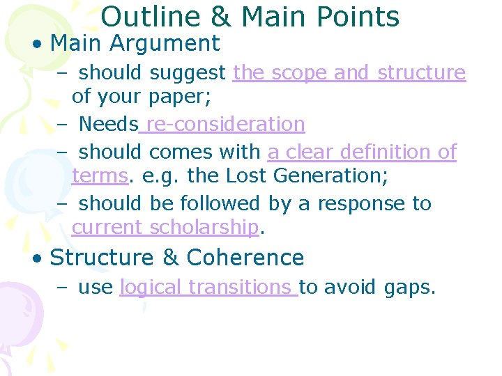 Outline & Main Points • Main Argument – should suggest the scope and structure