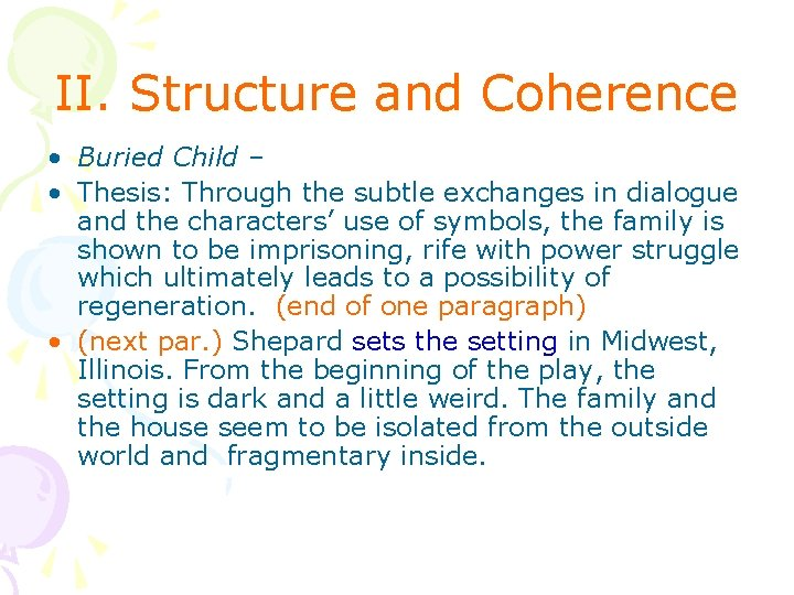 II. Structure and Coherence • Buried Child – • Thesis: Through the subtle exchanges