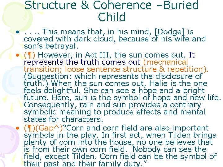 Structure & Coherence –Buried Child • . . This means that, in his mind,