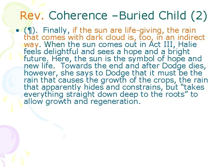 Rev. Coherence –Buried Child (2) • (¶). Finally, if the sun are life-giving, the