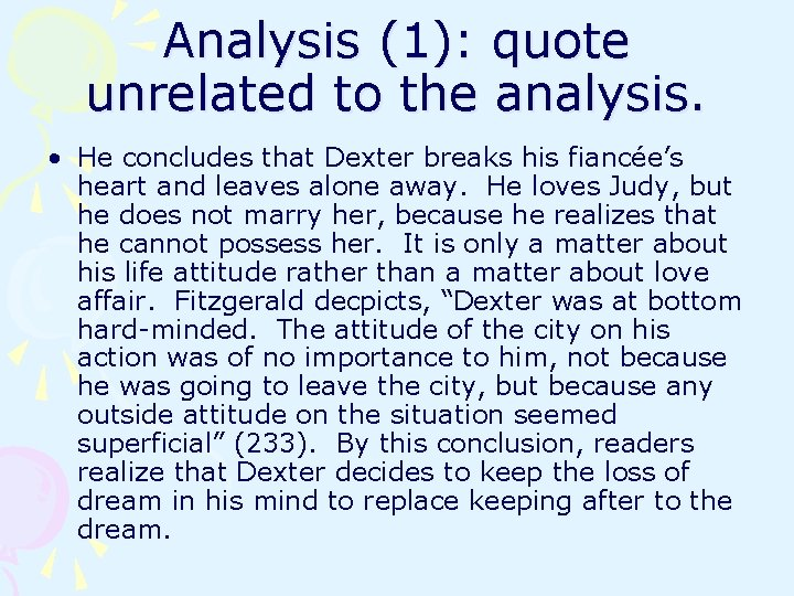 Analysis (1): quote unrelated to the analysis. • He concludes that Dexter breaks his