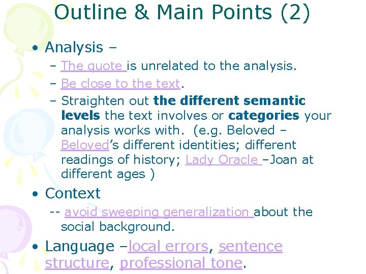 Outline & Main Points (2) • Analysis – – The quote is unrelated to