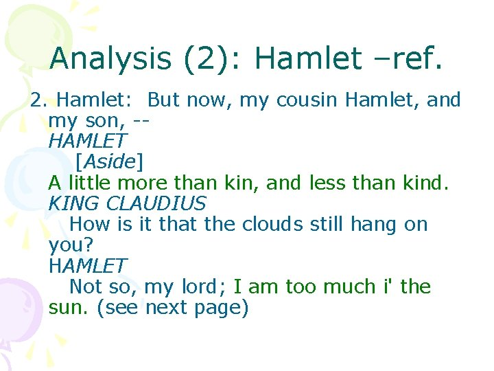 Analysis (2): Hamlet –ref. 2. Hamlet: But now, my cousin Hamlet, and my son,