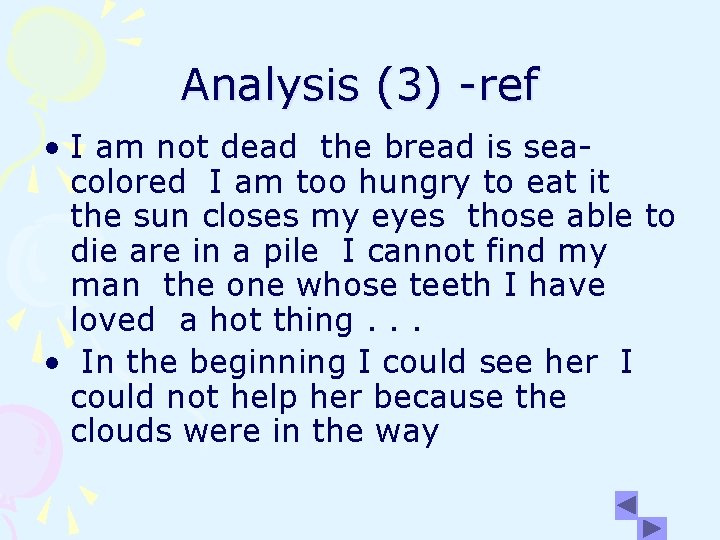 Analysis (3) -ref • I am not dead the bread is seacolored I am