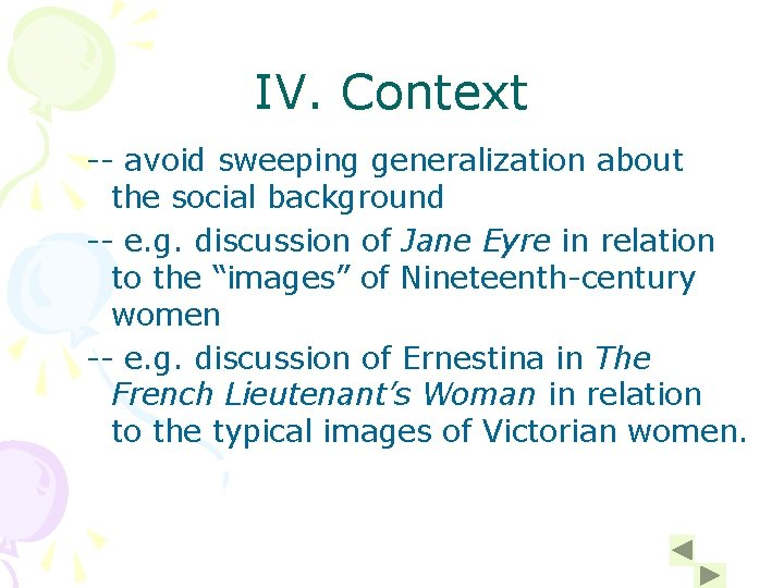 IV. Context -- avoid sweeping generalization about the social background -- e. g. discussion