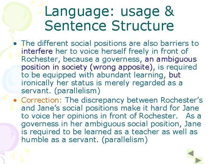 Language: usage & Sentence Structure • The different social positions are also barriers to