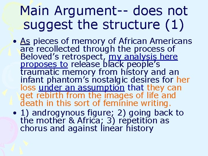 Main Argument-- does not suggest the structure (1) • As pieces of memory of